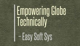 Empowering Globe Technically - Easy Soft Sys
